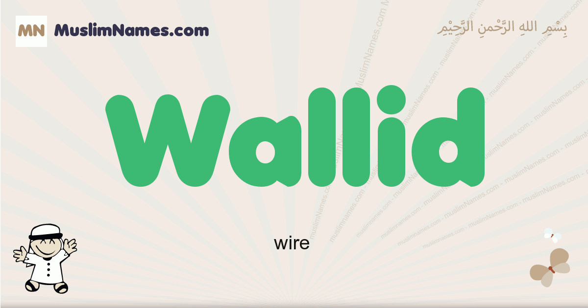 Wallid muslim boys name and meaning, islamic boys name Wallid