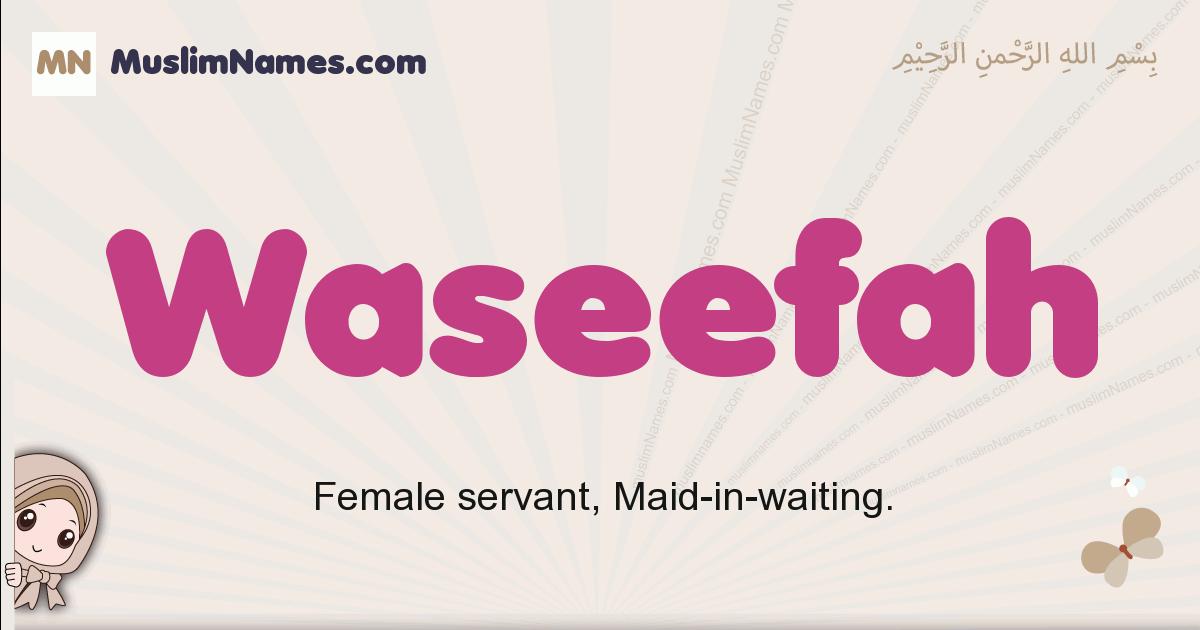 Waseefah muslim girls name and meaning, islamic girls name Waseefah