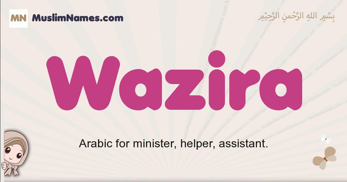Wazira muslim girls name and meaning, islamic girls name Wazira