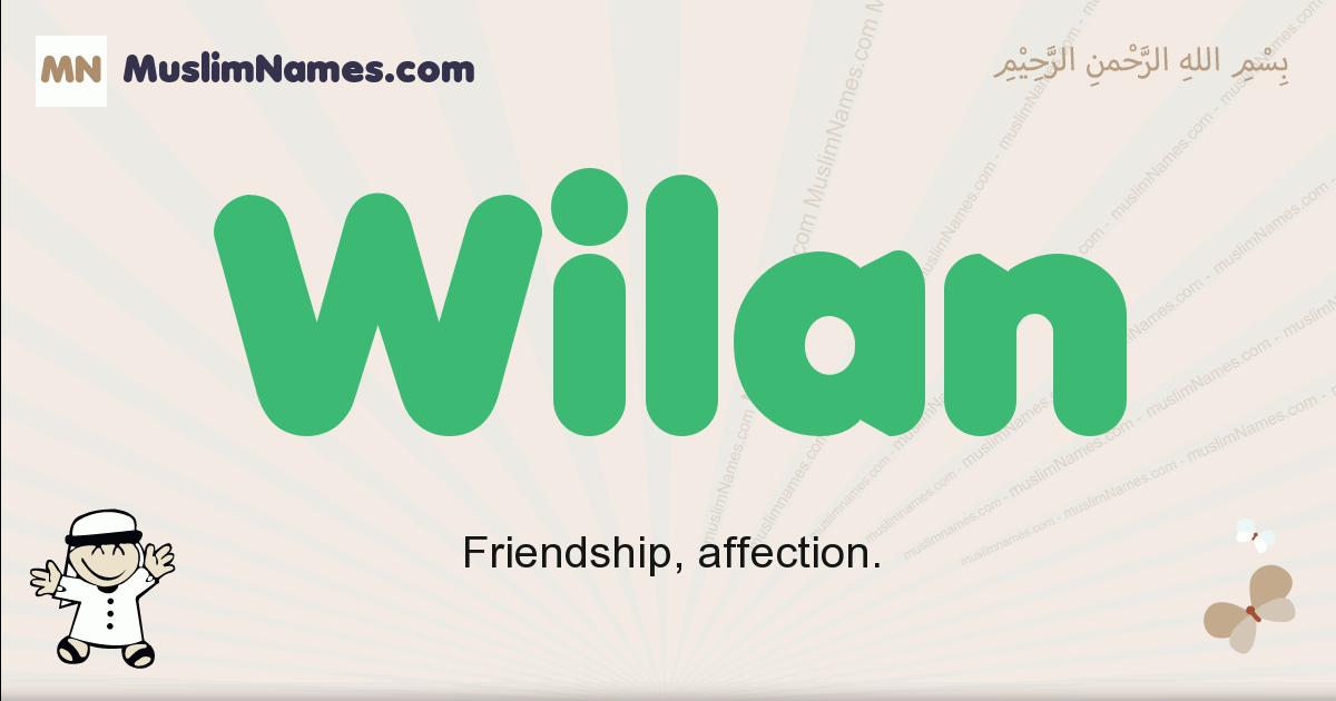 Wilan muslim boys name and meaning, islamic boys name Wilan