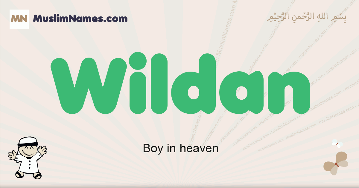 Wildan muslim boys name and meaning, islamic boys name Wildan
