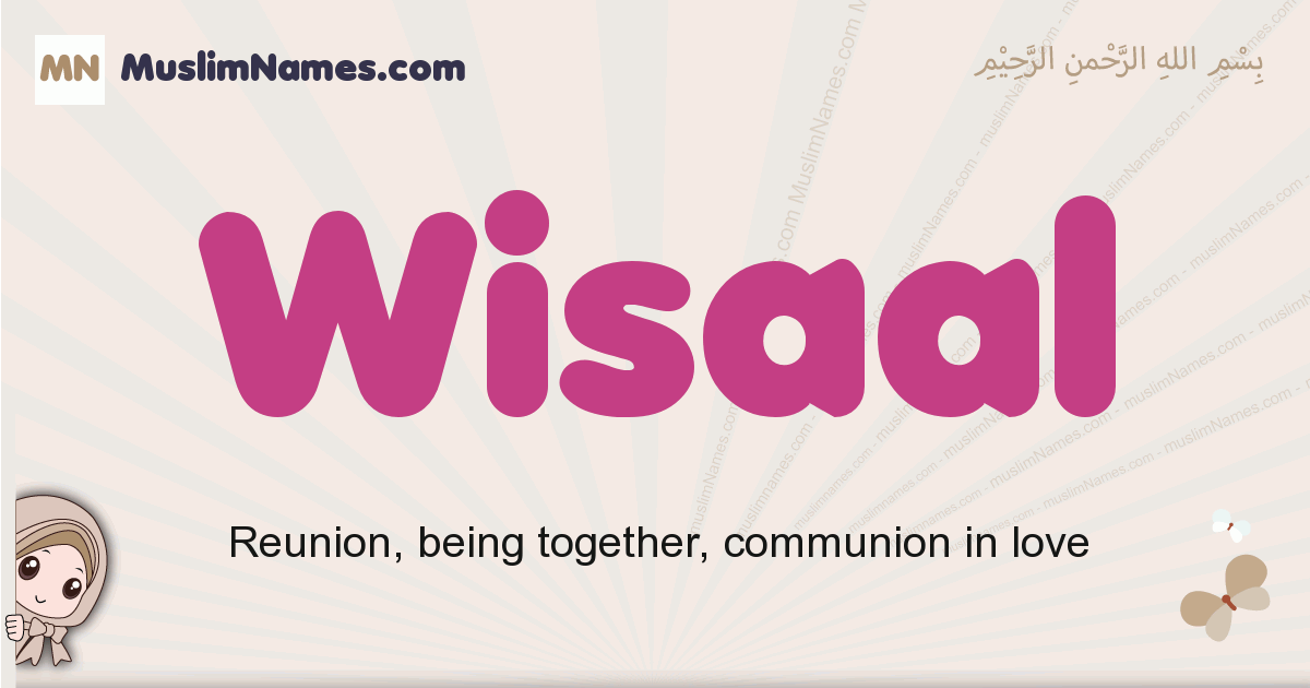 Wisaal muslim girls name and meaning, islamic girls name Wisaal