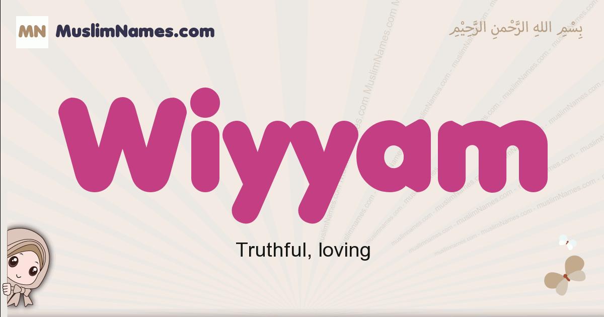 Wiyyam muslim girls name and meaning, islamic girls name Wiyyam