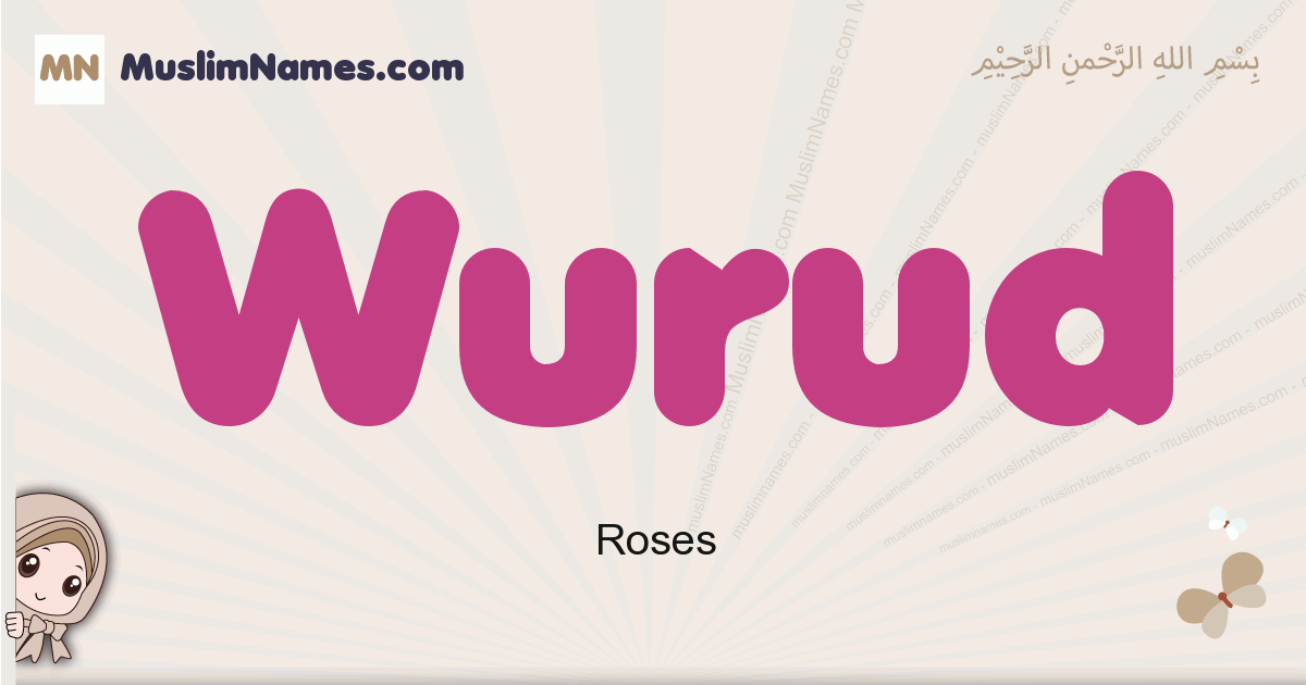 Wurud muslim girls name and meaning, islamic girls name Wurud