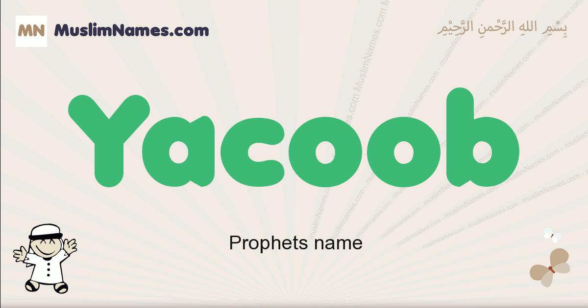 Yacoob muslim boys name and meaning, islamic boys name Yacoob