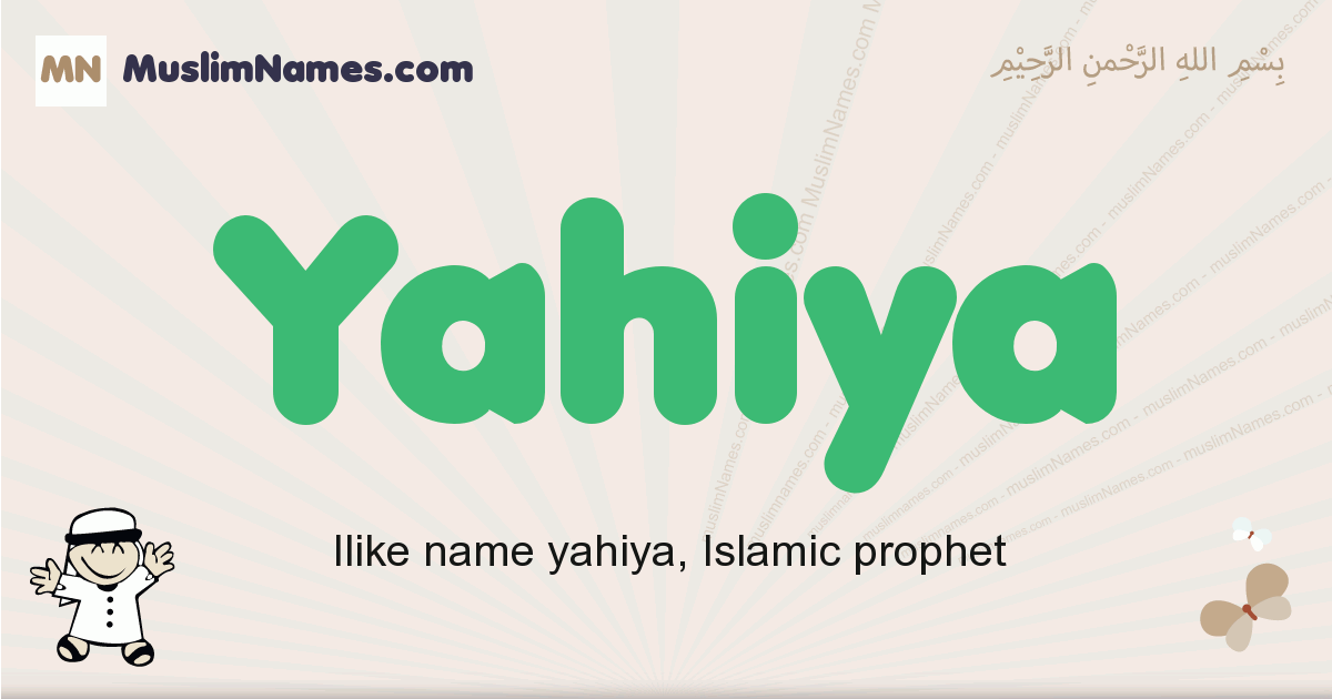 Yahiya muslim boys name and meaning, islamic boys name Yahiya