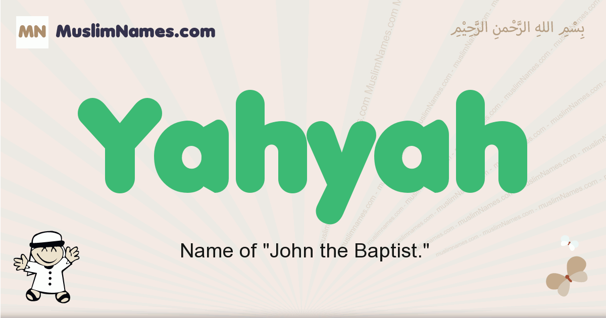 Yahyah muslim boys name and meaning, islamic boys name Yahyah