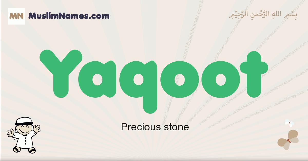 Yaqoot muslim boys name and meaning, islamic boys name Yaqoot