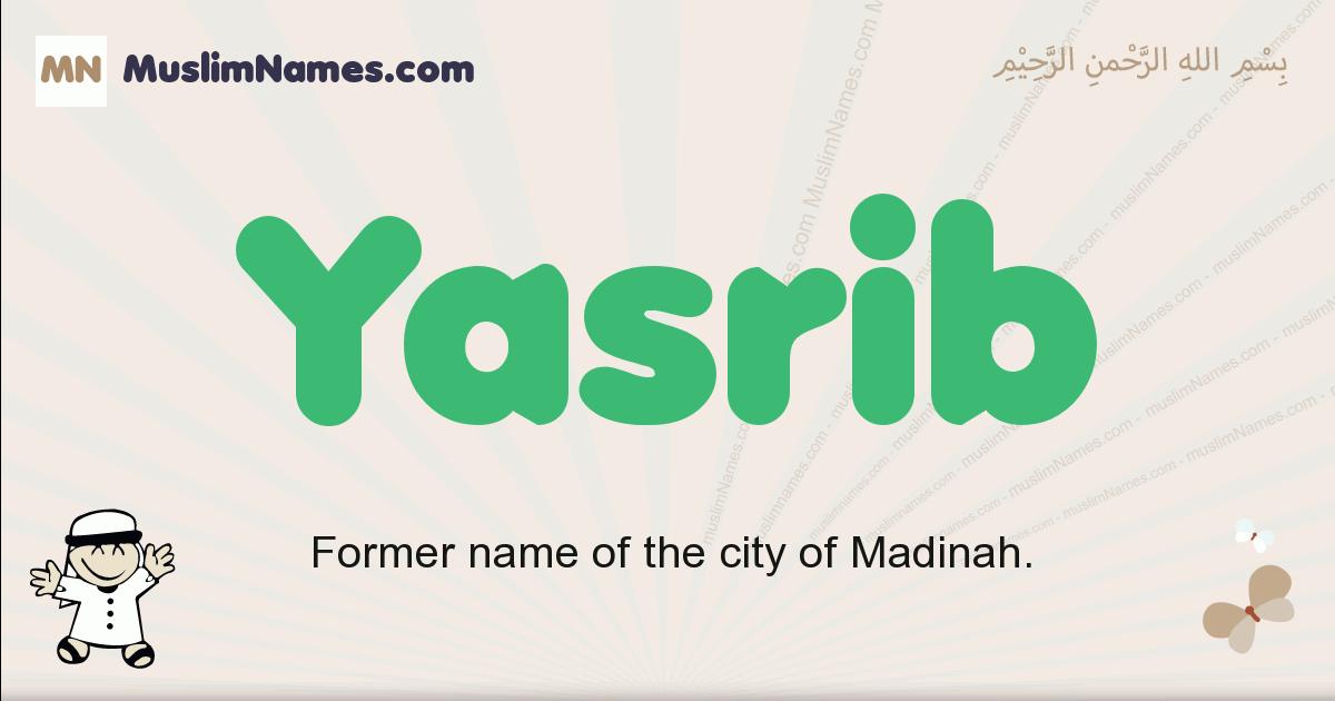 Yasrib muslim boys name and meaning, islamic boys name Yasrib