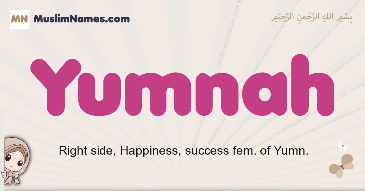Yumnah muslim girls name and meaning, islamic girls name Yumnah