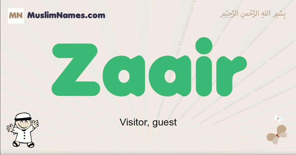 Zaair muslim boys name and meaning, islamic boys name Zaair