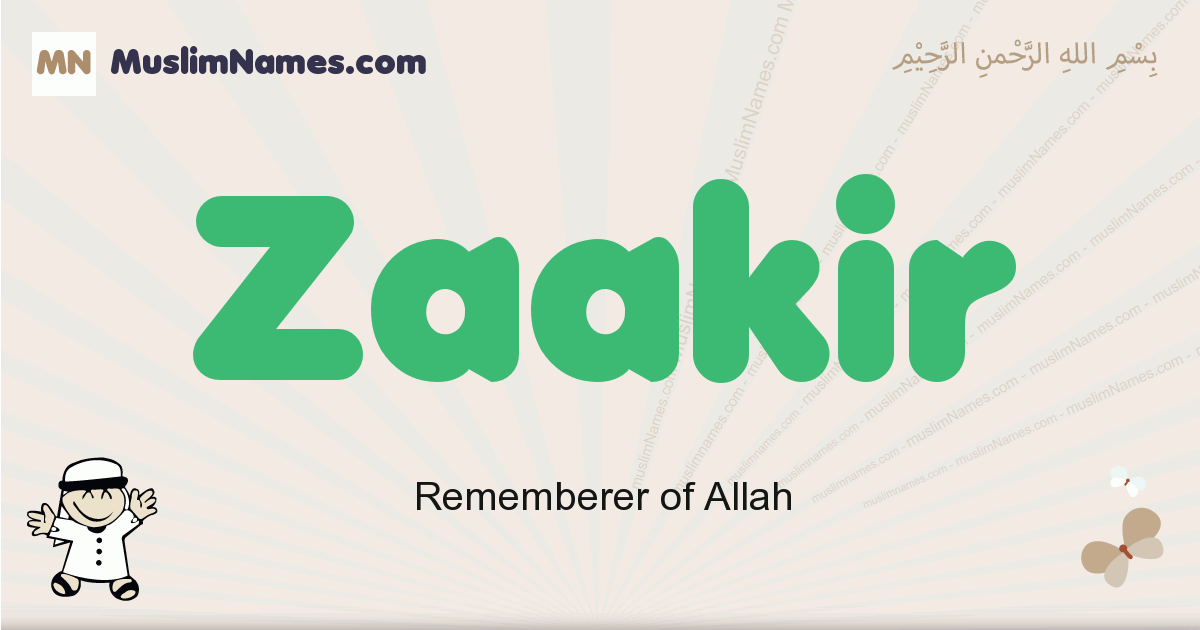 Zaakir muslim boys name and meaning, islamic boys name Zaakir