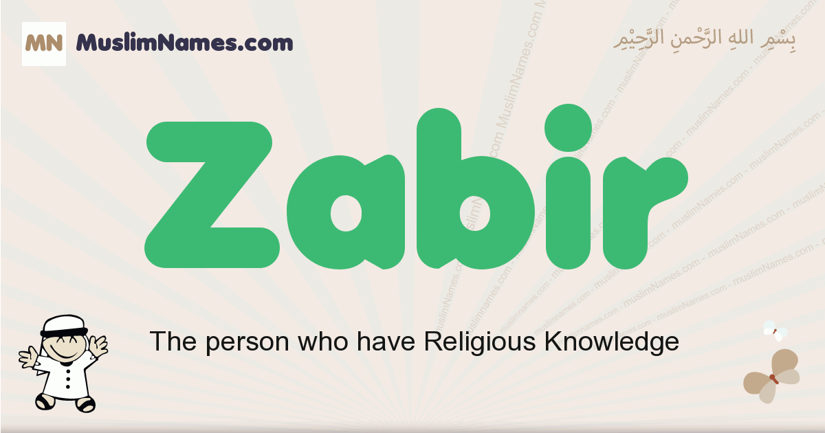 Zabir muslim boys name and meaning, islamic boys name Zabir