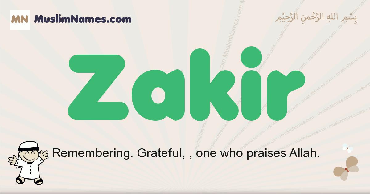 Zakir muslim boys name and meaning, islamic boys name Zakir