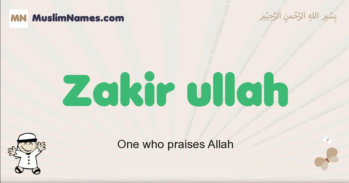 Zakir Ullah muslim boys name and meaning, islamic boys name Zakir Ullah