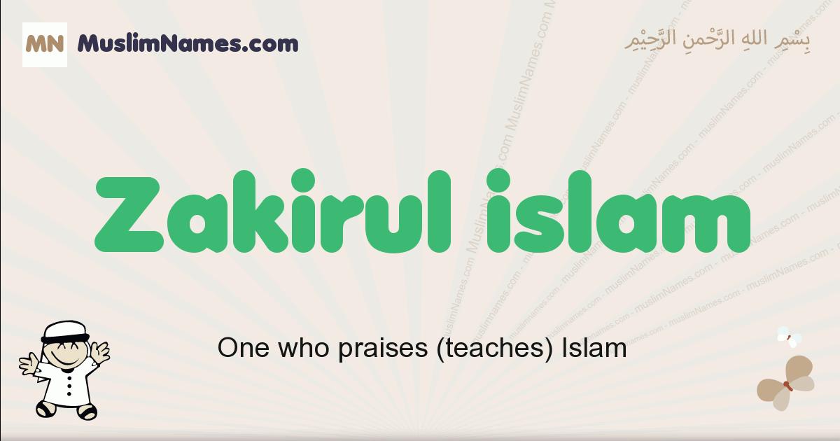 Zakirul Islam muslim boys name and meaning, islamic boys name Zakirul Islam