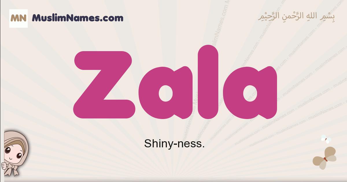 Zala muslim girls name and meaning, islamic girls name Zala