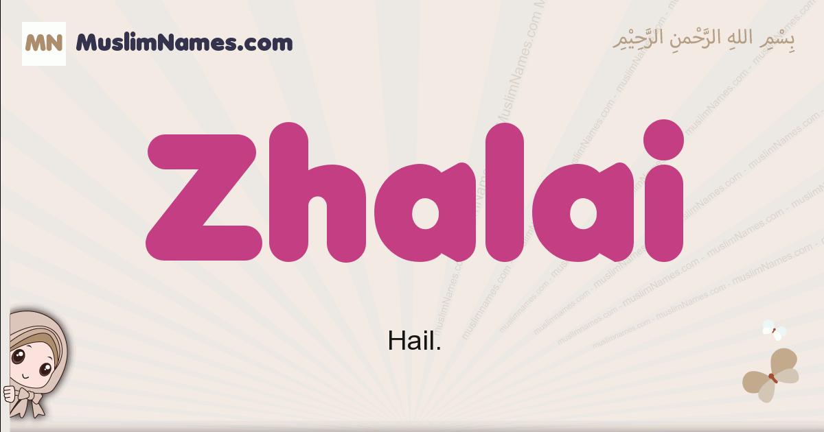 Zhalai muslim girls name and meaning, islamic girls name Zhalai