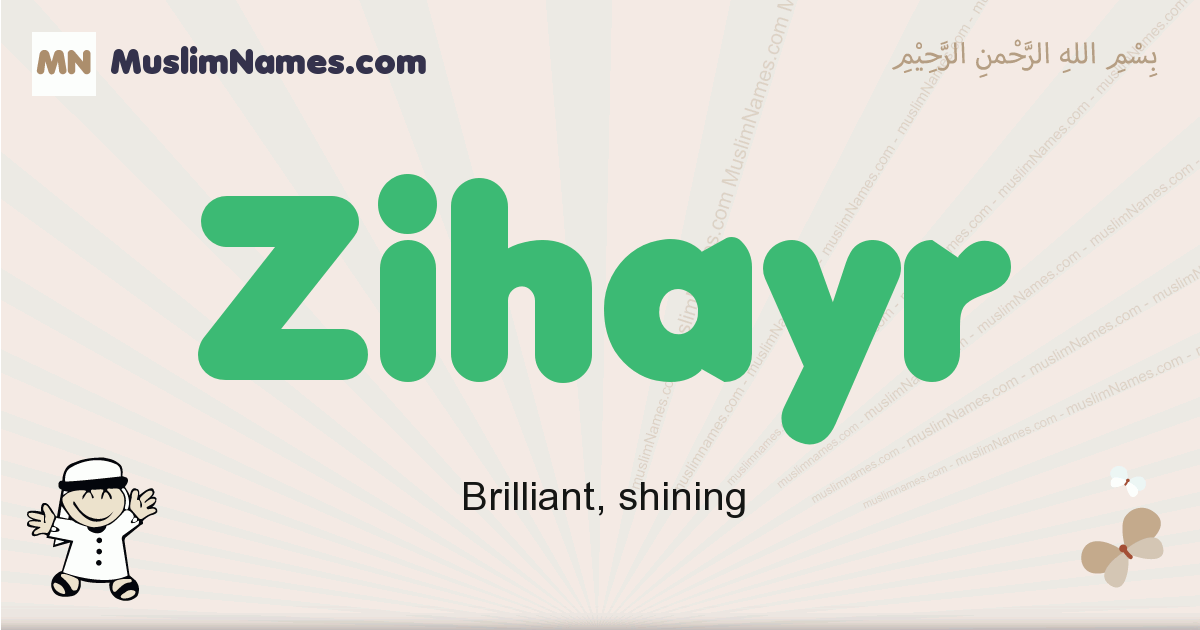 Zihayr muslim boys name and meaning, islamic boys name Zihayr