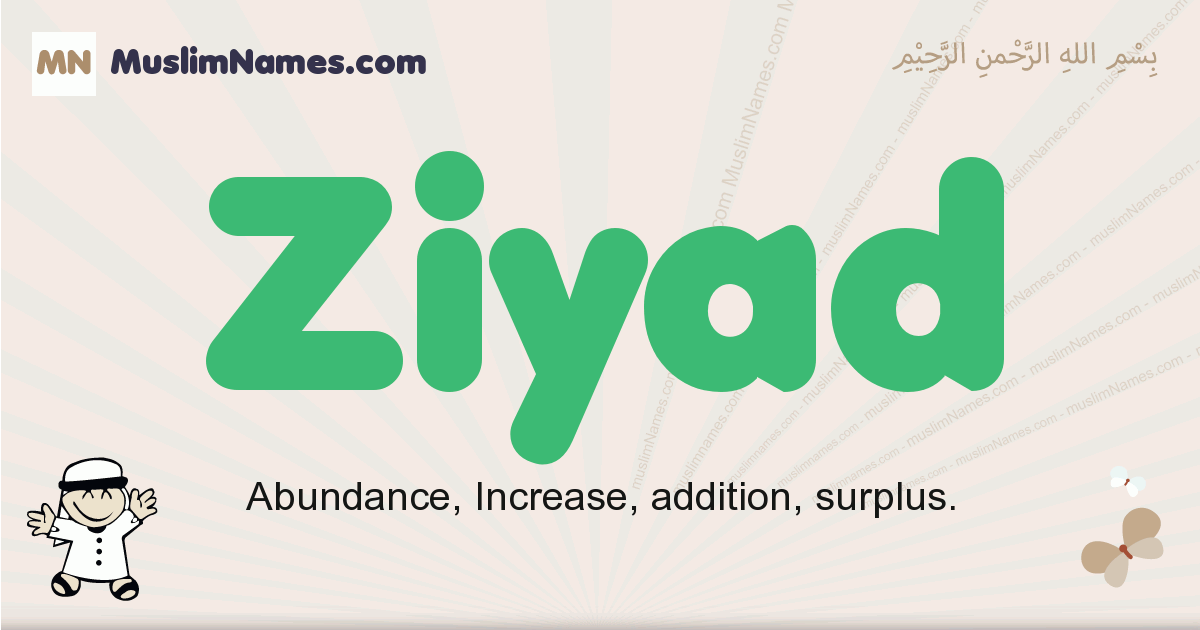 Ziyad muslim boys name and meaning, islamic boys name Ziyad