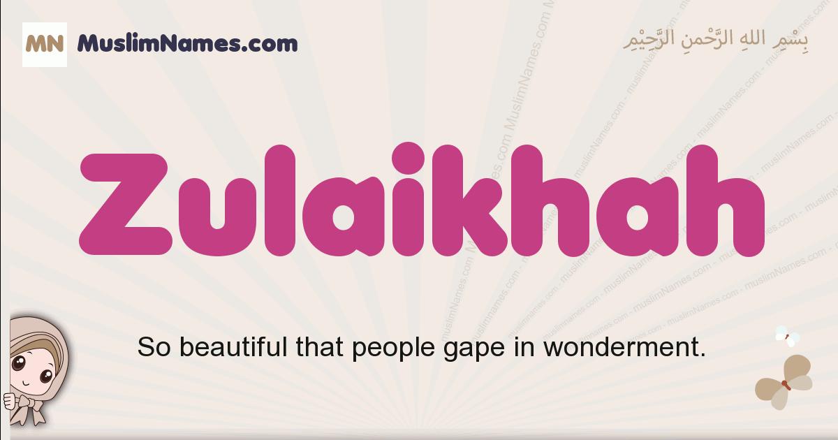 Zulaikhah muslim girls name and meaning, islamic girls name Zulaikhah