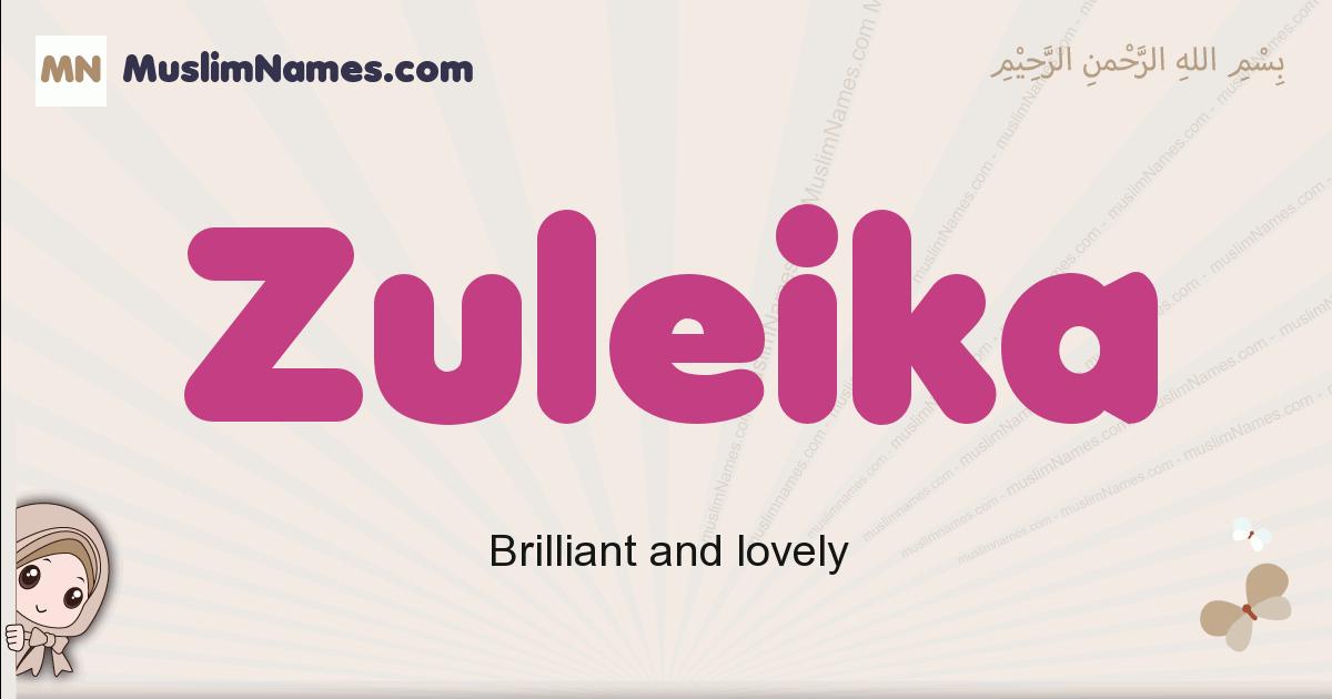 Zuleika muslim girls name and meaning, islamic girls name Zuleika