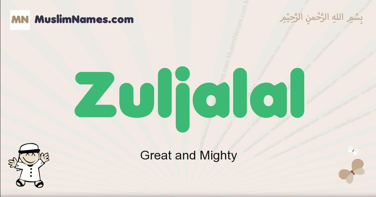 Zuljalal muslim boys name and meaning, islamic boys name Zuljalal