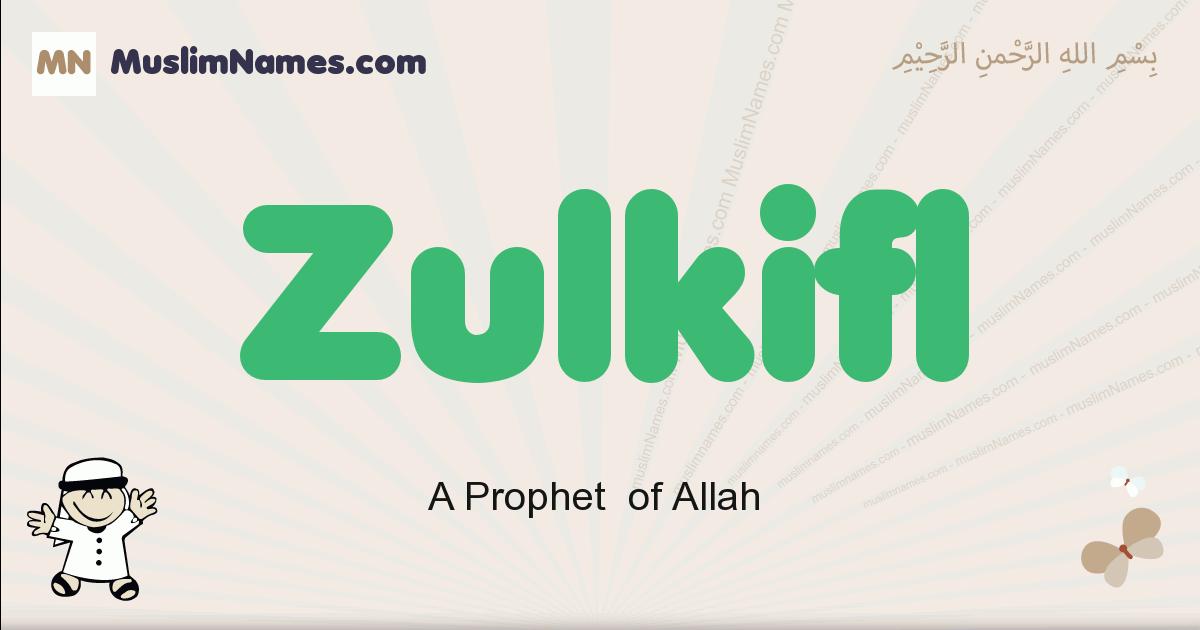 Zulkifl muslim boys name and meaning, islamic boys name Zulkifl