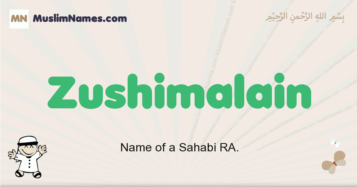 Zushimalain muslim boys name and meaning, islamic boys name Zushimalain
