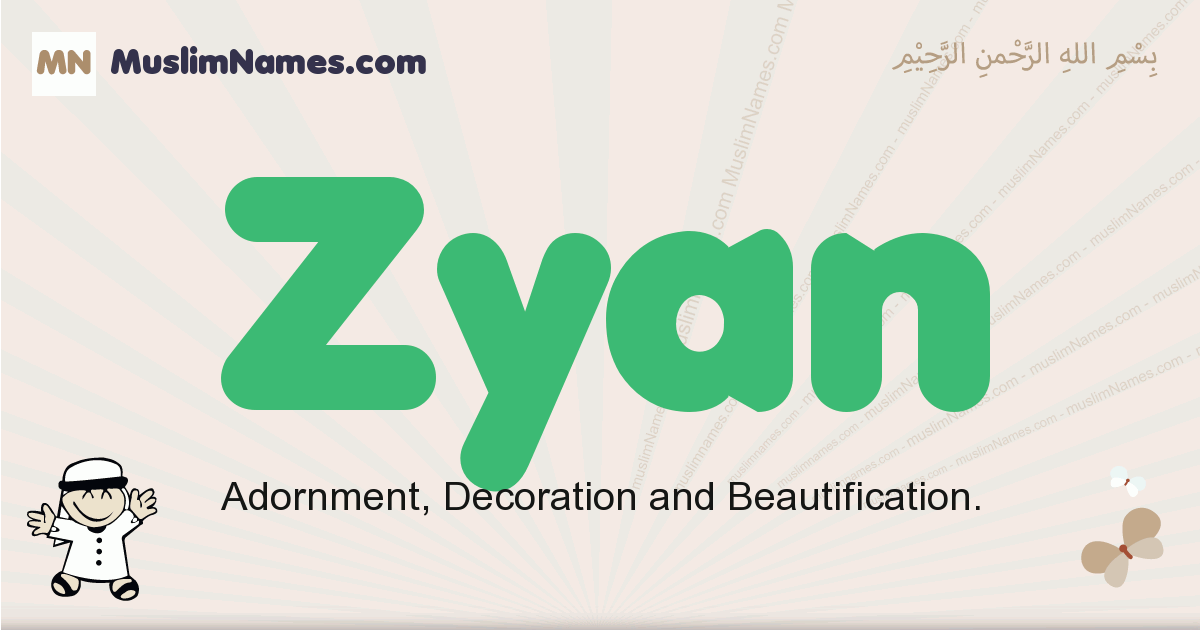 Zyan muslim boys name and meaning, islamic boys name Zyan